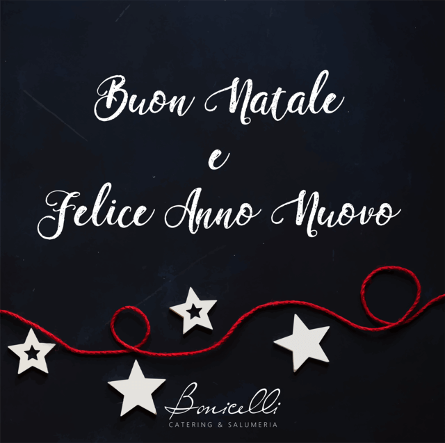 Auguri Di Buon Natale 2019.Merry Christmas And Happy 2019 Bonicelli Catering Salumeria